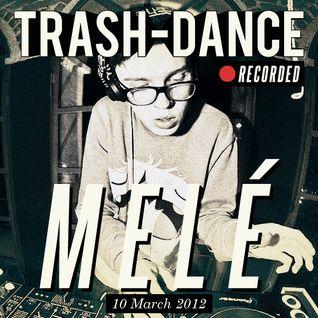 MELÉ live @ TRASH-DANCE