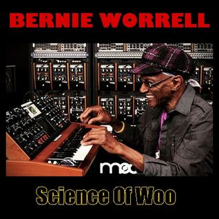 BERNIE WORRELL : SCIENCE OF WOO