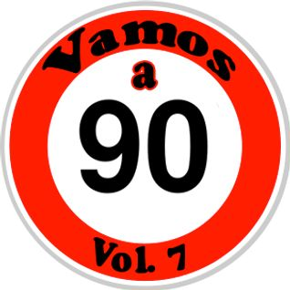 Vamos a 90 vol.7 - Mix by DJ Gianluca Conforti