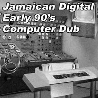 Jamaican Digital Early 90's Computer Dub
