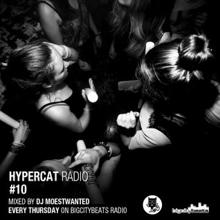 Hypercat Radio #10 - 13.11.2014 / BigCityBeats Radio - Mixed by DJ Moestwanted