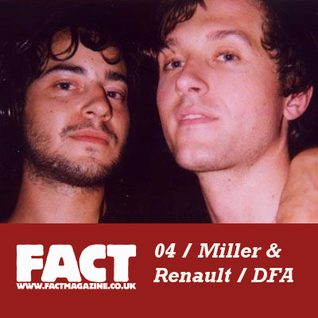 FACT Mix 04: Justin Miller, Jacques Renault (DFA)
