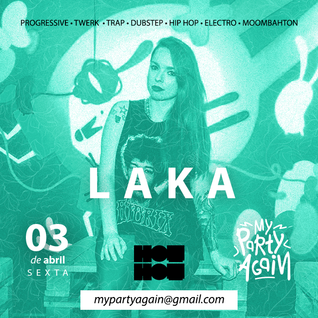DJ LAKA MINIMIX - MY PARTY AGAIN #3 (TRAP/PROGRESSIVE)
