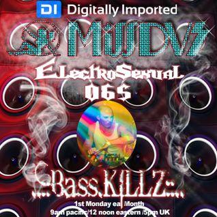 MissDVS - ElectroSexual 065 (November 2015) Feat; Bass Killz