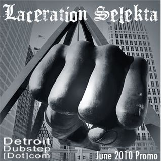 Laceration Selekta-DetroitDubstep.com Promo 6/10
