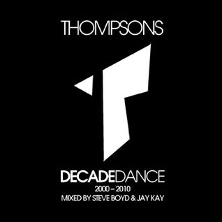 THOMPSONS - 2000 - 2010 mixed by STEVE BOYD & JAY KAY