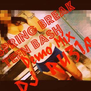 Spring Break Teen Bash (DJ Ru31az Demo)