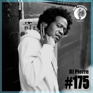 Get Physical Radio #175 mixed by DJ Pierre