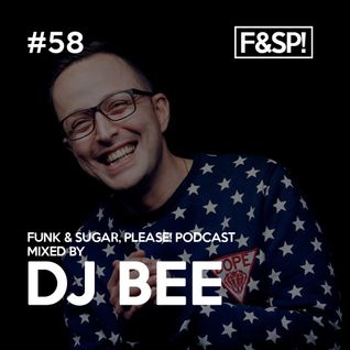Funk & Sugar, Please! podcast 58 by DJ Bee