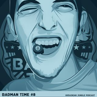 BADMANTIME PODCAST #008 (J BOSTRON) [JUNE 2014]