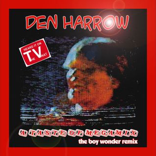DEN HARROW - A Taste of Megamix