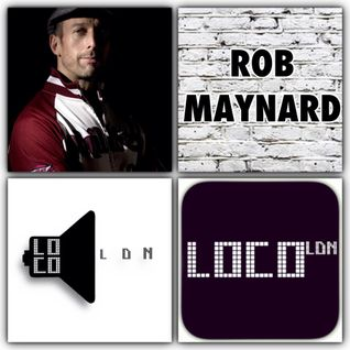 Rob Maynard in the mix 2hrs Live on LocoLDN.com Sat 19th sept 15 (RAW).