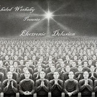 Khaled Weshahy - Electronic Delusion 01 @ DI.FM