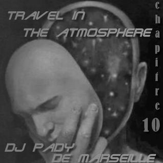 TRAVEL IN THE ATMOSPHERE # 10 DJ PADY DE MARSEILLE