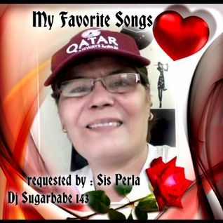My Favorite Songs ( Sis Perla's request )