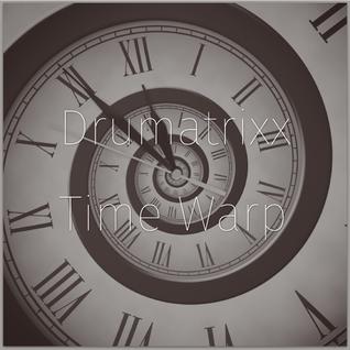 Drumatrixx - Time Warp