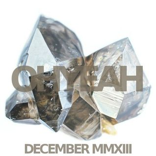 OHYEAH's Favorite Ten - December MMXIII