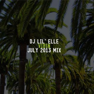 'Vibin' July 2013 Mix