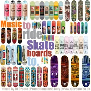 Music To Ride Skateboards To...