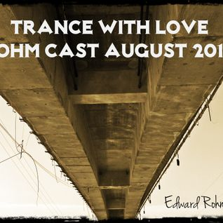 Trance With Love (Rohm Cast August 2014)