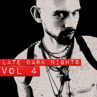 Late. Dark. Nights. Vol.4