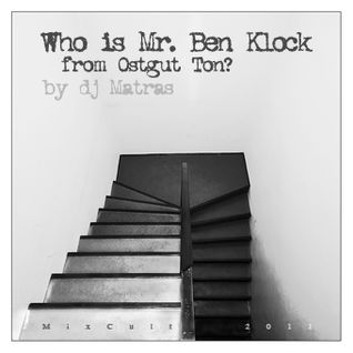 Matras - Who is Mr Ben Klock from Ostgut Ton (2011)
