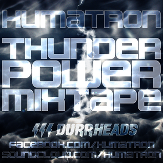 KUMATRON - THUNDER POWER MIXTAPE [11/11/11][DURRHEADS]