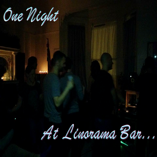 One Night At Linorama Bar...