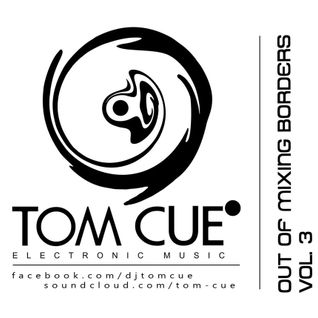 Tom Cue - Out Of Mixing Borders vol.3