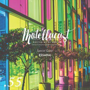 DJ MoCity - #motellacast E55 - 18-05-2016 [Special Guest: essarai]