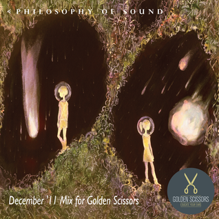 Philosophy Of Sound – December '11 Mix for Golden Scissors