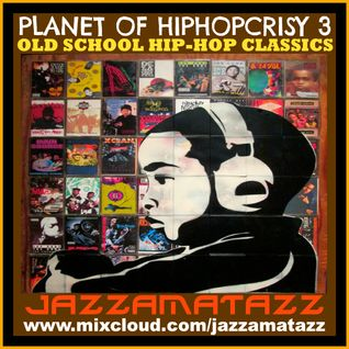 PLANET OF HIPHOPCRISY 3. Old School HipHop / Rap