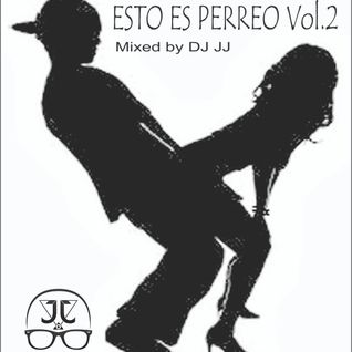 ESTO ES PERREO VOL.2 MIXED BY DJ JJ