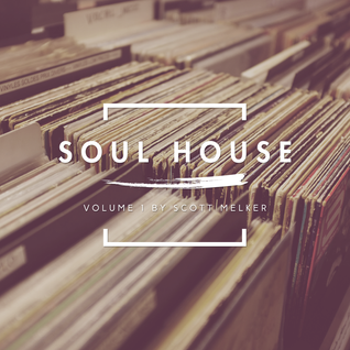 Soul House Volume 01 (w/ Scott Melker)