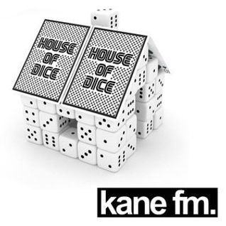House of Dice - Kane FM 8th August - Deep House & Techno