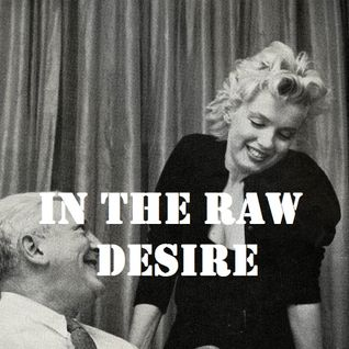 In The Raw - Desire