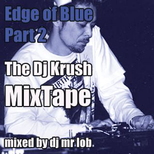 Edge of Blue Part 2 - The Dj Krush Mixtape