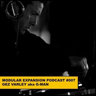MODULAR EXPANSION PODCAST #007 | GEZ VARLEY aka G-MAN