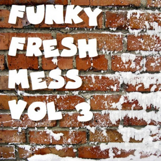 Funk's Funky Fresh Mess Vol. 3