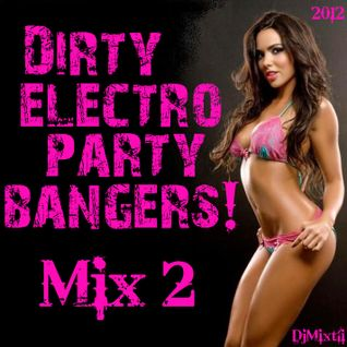 Dirty Electro Party Bangers! [Mix 2]