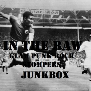 In The Raw- Glam Punk Rock Stompers Junkbox