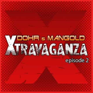 Xtravaganza episode 2 by Dohr & Mangold