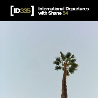 International Departures 335 with Shane 54