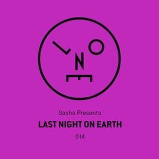 Sasha Presents - Last Night On Earth 014 - June 2016