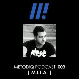 Metodiq Podcast 003 with M.I.T.A.