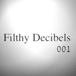 Filthy Decibels 001