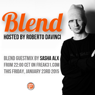 Sasha Alx - Blend (Guest Mix) [23-Jan-2015] on freak31.com
