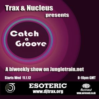 DjTrax and Nucleus - Catch A Groove - Jungletrain 8.2.12
