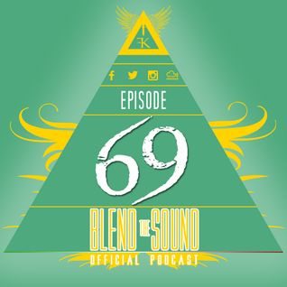Blend the Sound PODCAST 69