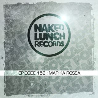 Naked Lunch PODCAST #159 - MARIKA ROSSA